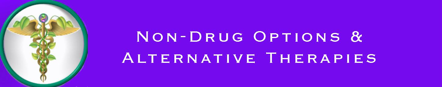 Non Drug Options and Alternative Therapies